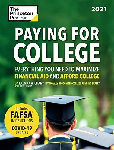 Paying for College, 2021: Everything You Need to Maximize Financial Aid and Afford College (2021) (College Admissions Guides) - Green