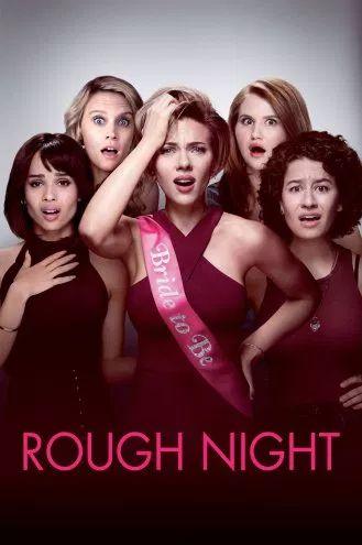 مشاهده وتحميل فيلم Rough Night مجانا فشار Fushaar Movies By Genre Rough Night Movie Free Movies Online