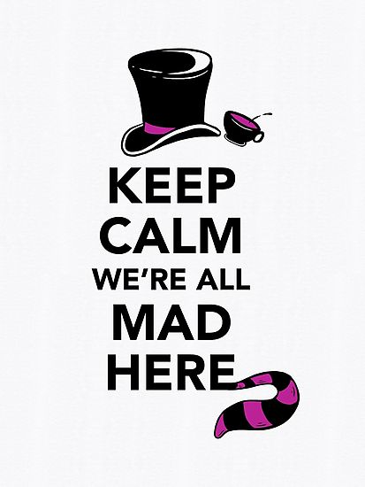 'Keep Calm We're All Mad Here - Alice in Wonderland Mad Hatter Shirt' by BootsBoots Alice And Wonderland Quotes, Alice In Wonderland Party, Adventures In Wonderland, Lewis Carroll, Disney Fantasy, We All Mad Here, Go Ask Alice, Chesire Cat, Alice Madness Returns