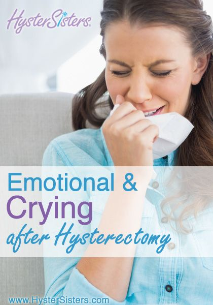 Emotions | Crying after Hysterectomy | Hysterectomy Recovery HysterSisters Article