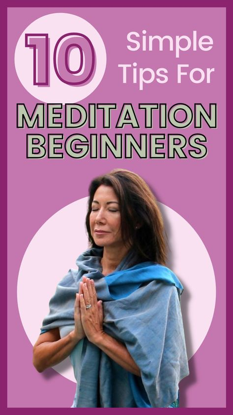 10 Simple Tips for Meditation Beginners!