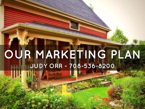 Our Marketing Plan by Judy Orr -- Her real estate marketing action - real estate marketing plan