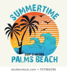 Summer Time Vector Illustration In Vintage Graphic Style For T Shirt And Other Print Production Palms Wave A Vintage Graphics Vector Illustration Surf Logo