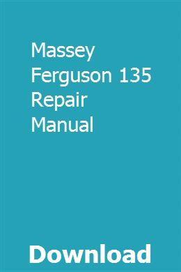Massey Ferguson 135 Repair Manual Owners Manuals Massey Ferguson Repair Manuals