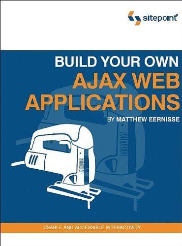 c466358cb5cb7af7fcd72121878a3825 - Build Your Own Ajax Web Applications Pdf