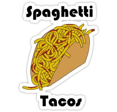 Spaghetti Taco Sticker By Noveltee Shirts In 2021 Taco Spaghetti Cool Stickers Homemade Stickers