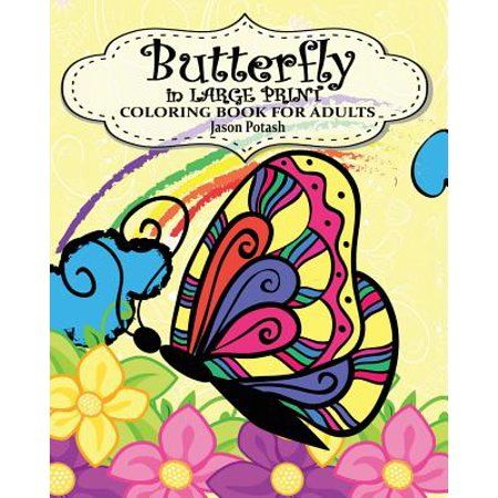 Butterfly In Large Print Coloring Book For Adults Paperback Walmart Com In 2020 Coloring Books Vintage Coloring Books Horse Coloring Books