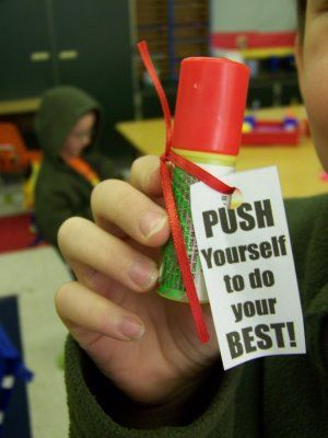 Push pops! To Push the students to their best!