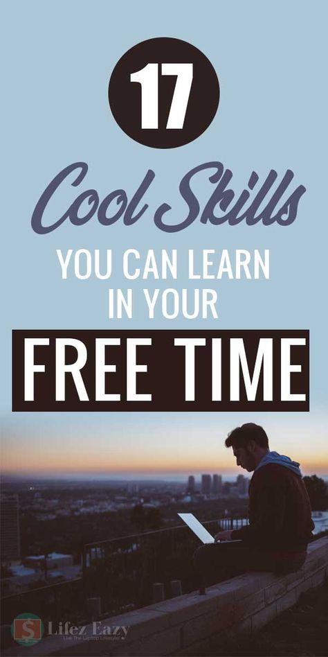 17 Cool Skills you can learn in your free time