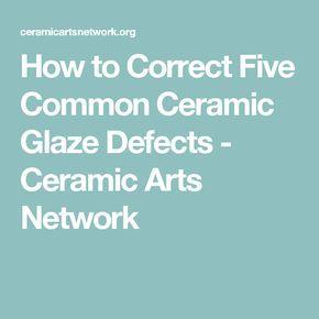 5 Glaze Defects And Expert Solutions For Fixing Them Ceramic Glaze Recipes Glaze Ceramics