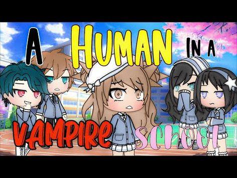 A Human In A Vampire School Gacha Life Gacha Life Mini Movie Original Youtube Vampire School Vampire Movies