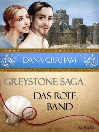 Read Das Rote Band Greystone Saga 2 By Dana Graham
