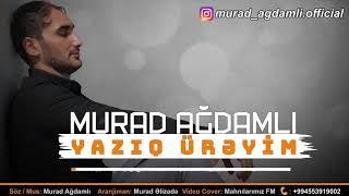 Murad Agdamli Yaziq Ureyim Mp3 Indir Muradagdamli Yaziqureyim Yeni Muzik Muzik