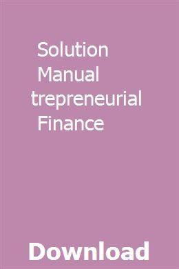 Solution Manual Entrepreneurial Finance | phyrciepresde