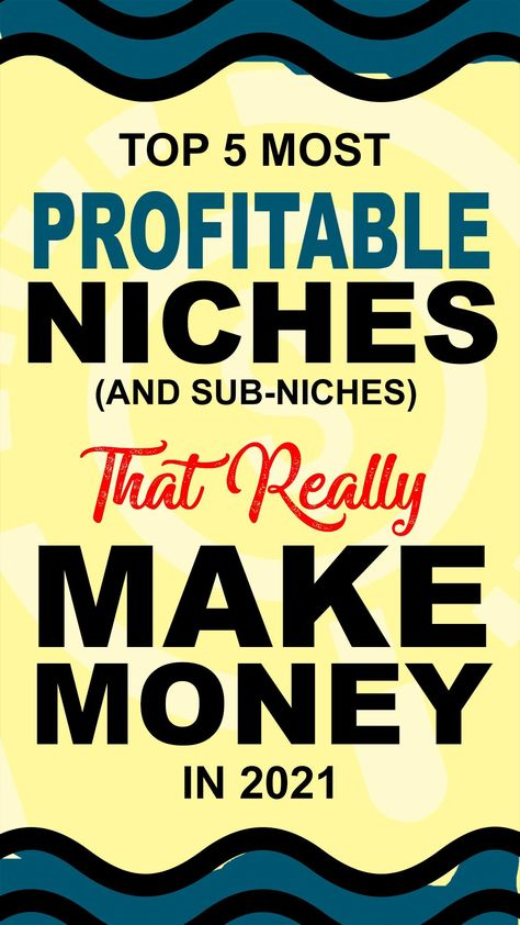 Top 5 Most Profitable Niches (And Sub-Niches) That Really Make Money in 2021