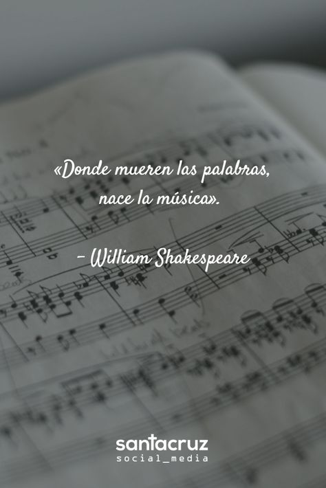 """Donde mueren las palabras, nace la música"". - William #Shakespeare #SocialMedia #CommunityManager #StaCruzSM #motivationalquote"