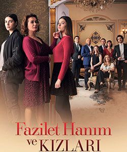 Mrs Fazilet And Her Daughters Tv Series Fazilet Hanim Ve Kizlari Drama Tv Series Tv Series Turkish Film