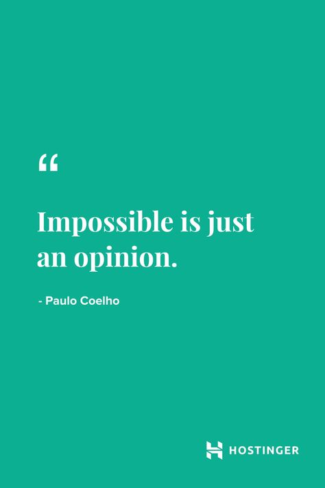 ''Impossible is just an opinion.'' - Paulo Coelho | Hostinger Quotes #paulocoelho #inspiration #quotes #hostinger
