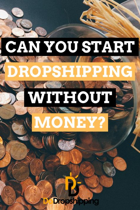 Complete Guide: Can You Start Dropshipping Without Money?