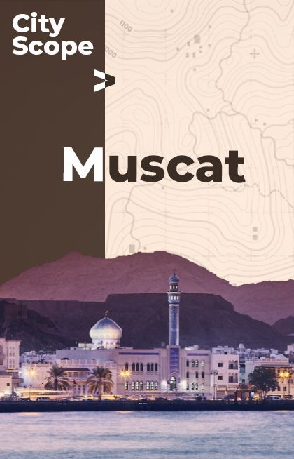 City Scope A City Guide To Muscat Oman City Guide City City Quotes
