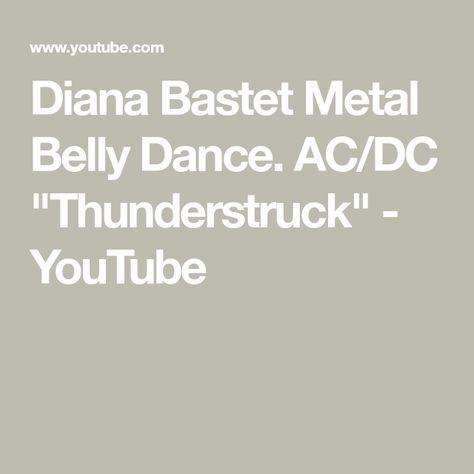 Diana Bastet Metal Belly Dance. AC/DC Thunderstruck   Doovi