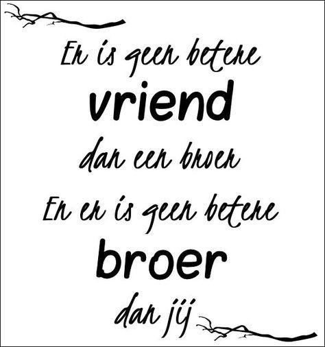 Broervriend Quote Brother Friend Quote Broer Zus Citaten