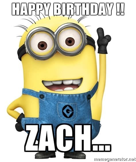 Happy Birthday Zach With Images Minion Love Quotes Funny Minion Memes Minions