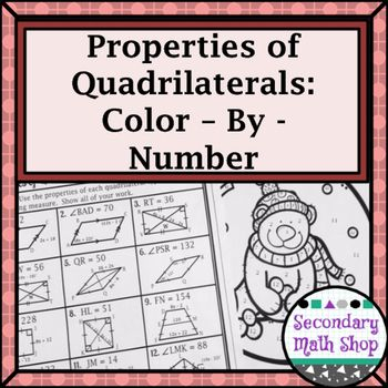 This Color By Number Worksheet Covers The Properties Of Quadrilaterals By Asking Students T Quadrilaterals Properties Of Quadrilaterals Properties Anchor Chart Properties of quadrilateral worksheet