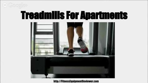 Treadmills For Apartments - Considerations When Buying Treadmills ...