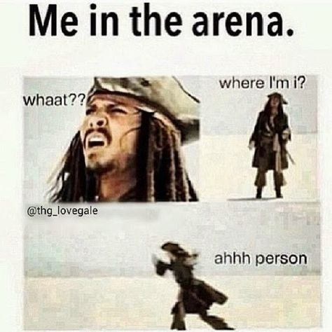 When I'm in the hunger games arena, I turn into Johnny Depp as Jack Sparrow :) Hunger Games Memes, The Hunger Games, Hunger Games Fandom, Hunger Games Catching Fire, Hunger Games Trilogy, Hunger Games Mockingjay, Funny Relatable Memes, Funny Quotes, Game Quotes