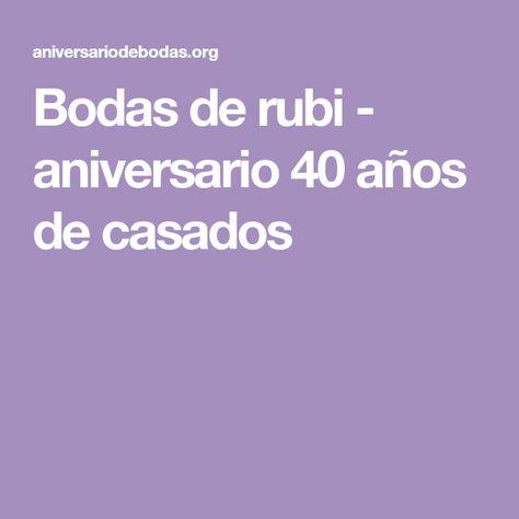Bodas De Rubi Aniversario 40 Anos De Casados Casal 40
