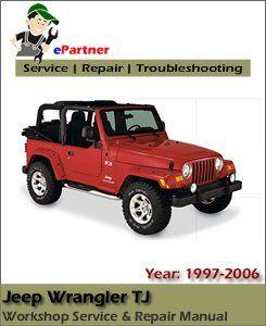 Jeep Wrangler Tj Service Repair Manual 1997 2006 Jeep Wrangler Tj Jeep Wrangler Wrangler Tj