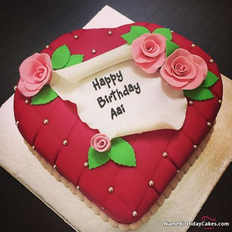 I Have Written Aai Name On Cakes And Wishes This Birthday Wish It Is Amazing Friends Hope You Will Like Visit Website Write Your Own