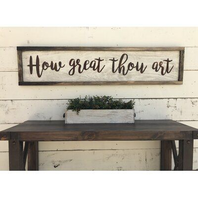 Gracie Oaks How Great Thou Art Sign Wall Decor In 2020 Compass