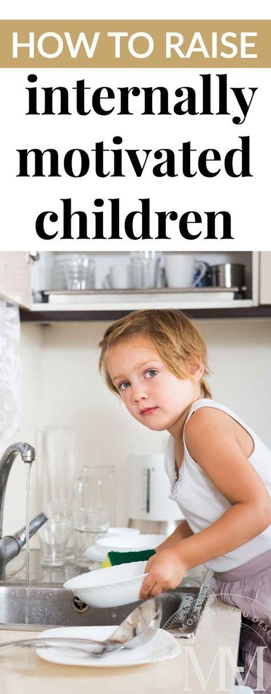 HOW TO RAISE INTERNALLY MOTIVATED CHILDREN?