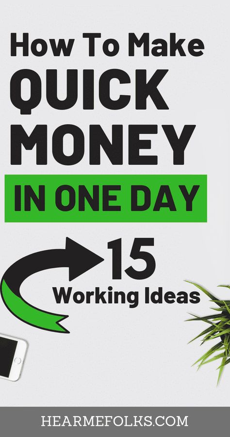 How To Make Quick Money In One Day [15 Secret Tips!]