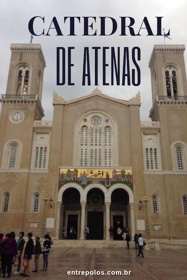 Catedral De Atenas Turismo Religioso Santuários Pelo Mundo Igreja Ortodoxa Viagem Pela Europa Atenas