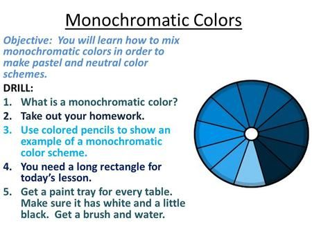 Monochromatic Colors Objective You Will Learn How To Mix Monochromatic Colors In Order To Monochromatic Colors Monochromatic Color Scheme Monochromatic Color