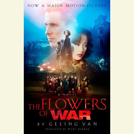 The Flowers Of War By Geling Yan 9780449013472 Penguinrandomhouse Com Books In 2021 War Movies War Film War Movie