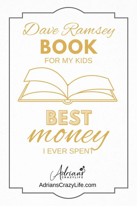 Dave Ramsey Book for My Kids - Best Money I Ever Spent | Adrian's Crazy Life