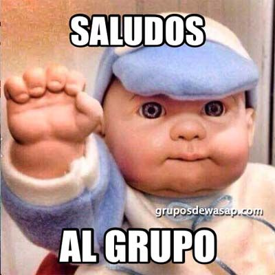 Meme Saludos Al Grupo Mensajes Para Whatsapp Estados Para Whatsapp Frases Para Grupo