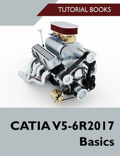 Catia V5 6r2017 Basics Pdf Basic Modeling Techniques Tutorial