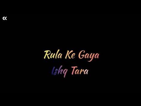 Rula Ke Gaya Ishq Tera Status All Time Trending Youtube