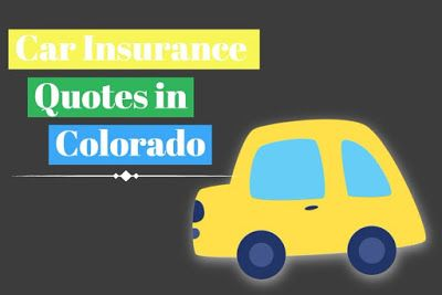 Must Know About Car Insurance Quotes In Colorado Colorado Car