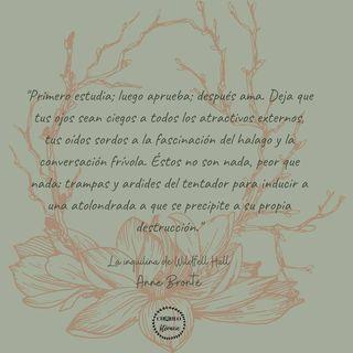 Frase Obtenida De La Novela La Inquilina De Wildfell Hall De Anne Brontë La Menor De Las Hermanas Brontë Atolondrado Libros Novelas