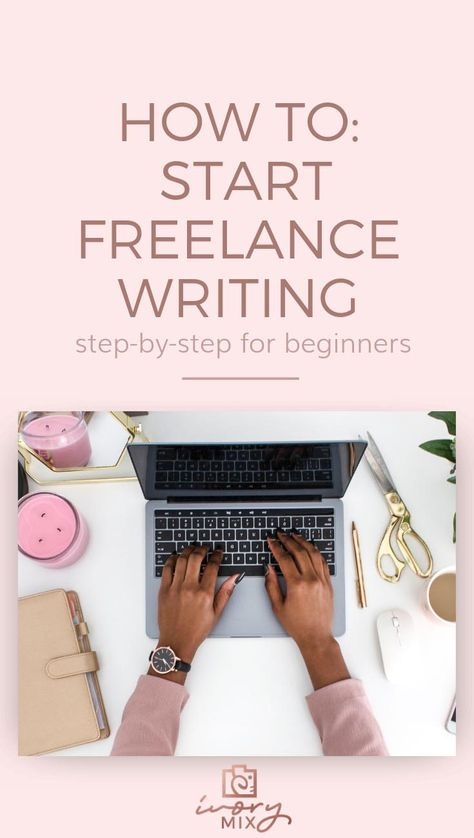 Make Money: How to start freelance writing (for beginners)