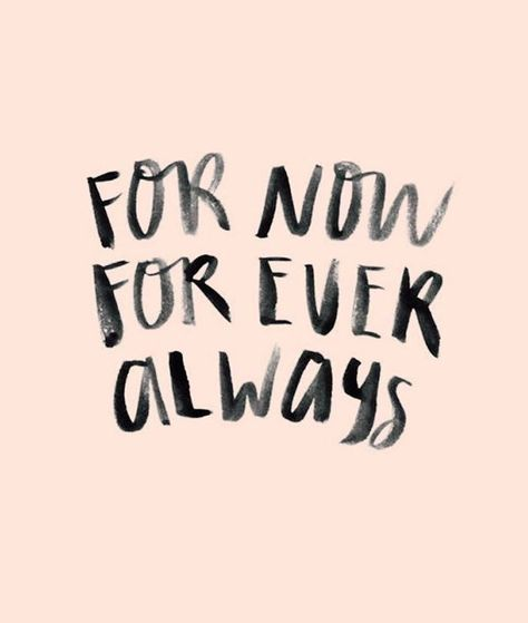 Quotes - Quotes Typo - For now forever always Quotes Typography trend & inspiration Preview – Quote Description For now forever always – Source –