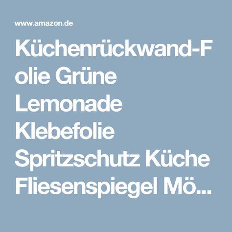 Küchenrückwand-Folie Grüne Lemonade Klebefolie Spritzschutz ...
