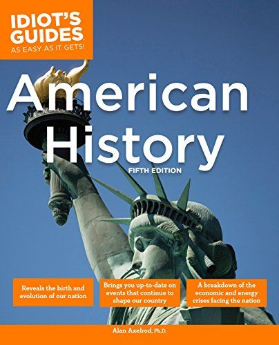 DOWNLOAD PDF] The Complete Idiots Guide to American History