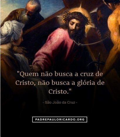 Sao Joao Da Cruz Frases Quem Nao Busca A Cruz De Cristo Nao